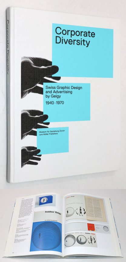 Corporate Diversity: Swiss Graphic Design and Advertising by Geigy 1940-1970