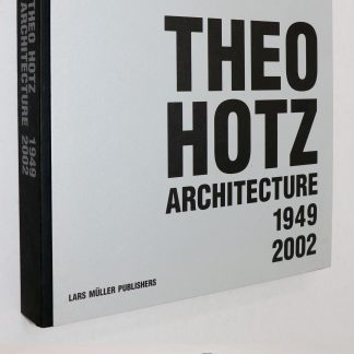 Theo Hotz: Architecture 1949-2002