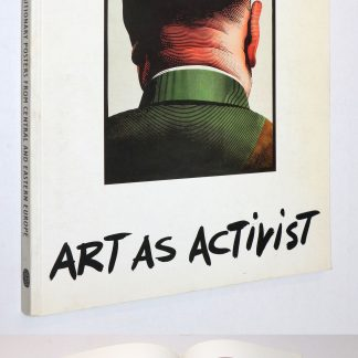 Art as Activist:Revolutionary Posters from Central and Eastern Europe