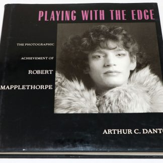 Arthur C. Danto: Playing With the Edge The Photographic Achievement of Robert Mapplethorpe