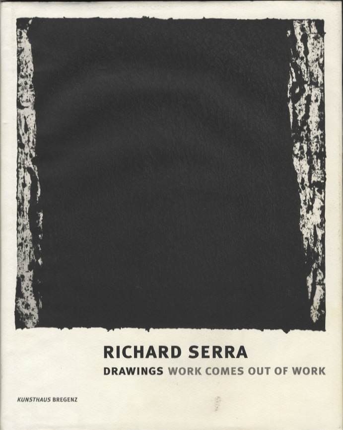 RICHARD SERRA: DRAWINGS WORK COMES OUT OF WORK