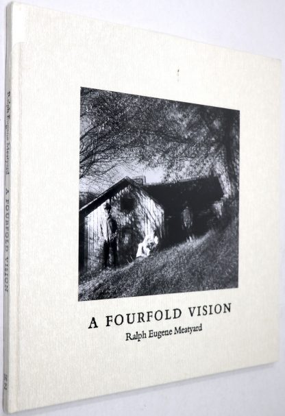 Ralph Eugene Meatyard:A Fourfold Vision