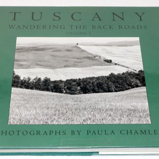Paula Chamlee:Tuscany Wandering the Back Roads Volume1