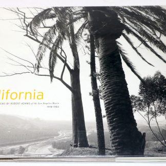 California Views by Robert Adams of the Los Angeles Basin 1978-1983