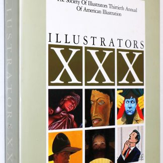 Illustrators XXX The Society of Illustrators Thirtieth Annual of American Illustration