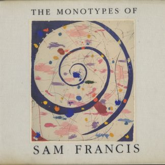 THE MONOTYPES OF SAM FRANCIS