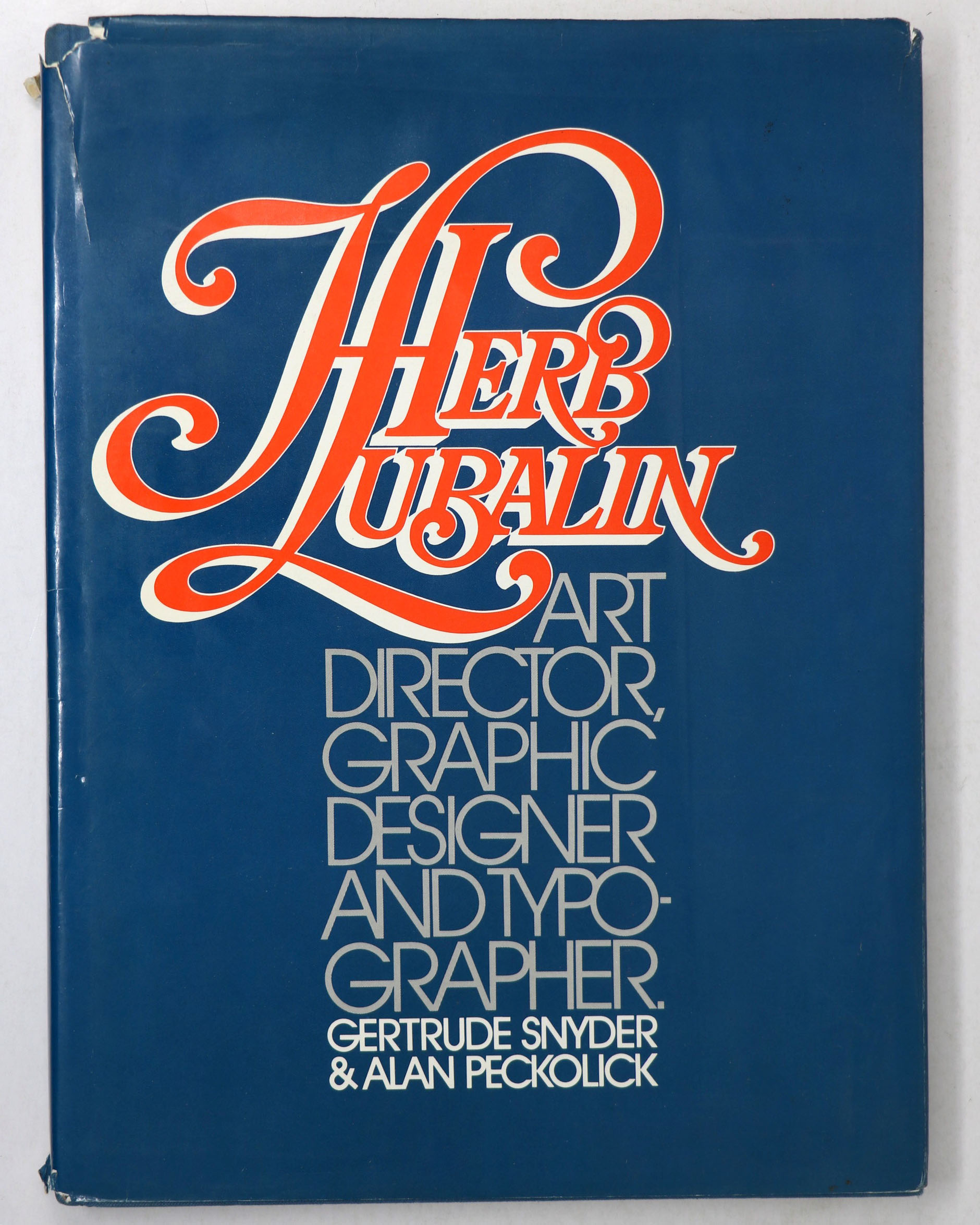 Herb Lubalin: Art Director Graphic Designer and Typographer