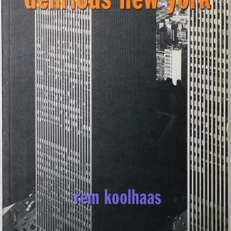Rem Koolhaas: Delirious New York