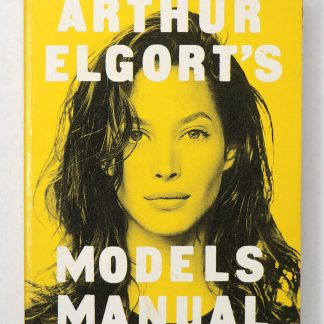 Arthur Elgort's Models Manual