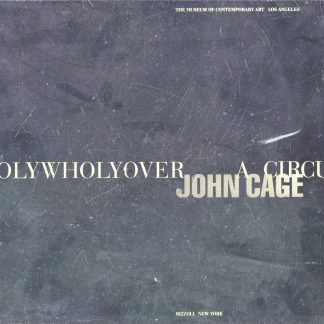 JOHN CAGE: ROLYWHOLY OVER A CIRCUS