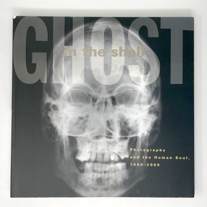 Ghost in the Shell: Photography and the Human Soul 1850-2000