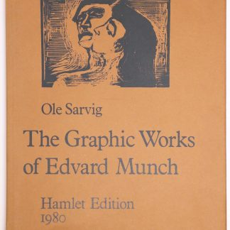 Ole Sarvig: The graphic works of Edvard Munch