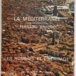 La Méditerranée. les Hommes et L'héritage