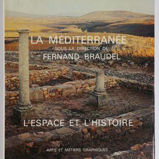 La Méditerranée. L'Espace et l'histoire