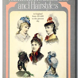 Women's Headdress and Hairstyles in England from AD 600 to the Present Day