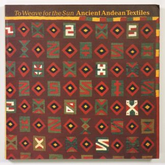 To Weave for the Sun: Ancient Andean Textiles