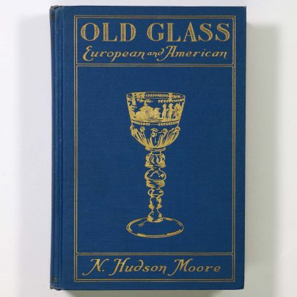 N. Hudson Moore: Old Glass European And American