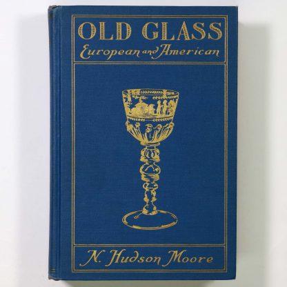 N. Hudson Moore: Old Glass European And American