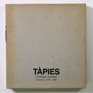 Tàpies: Catalogue raisonné Volume.1 1943-1960