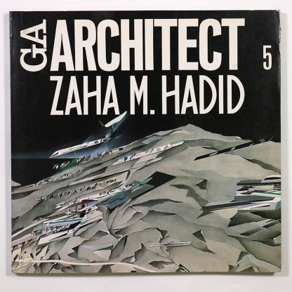 GA ARCHITECT 5 Zaha M. Hadid ザハ・ハディド