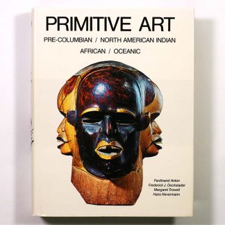 Primitive Art: Pre-Columbian American Indian African Oceanic