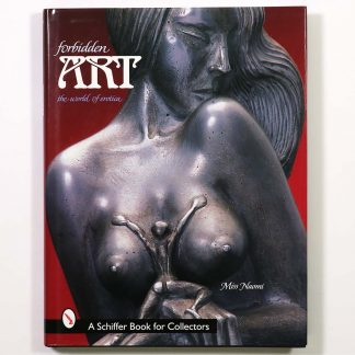 Forbidden Art The World of Erotica A Schiffer Book for Collectors