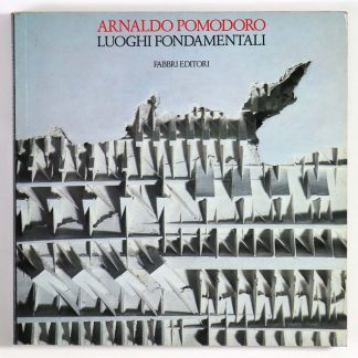 Arnaldo Pomodoro: Luoghi fondamentali