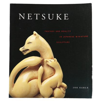 Netsuke: Fantasy and Reality in Japanese Miniature Sculpture(根付)