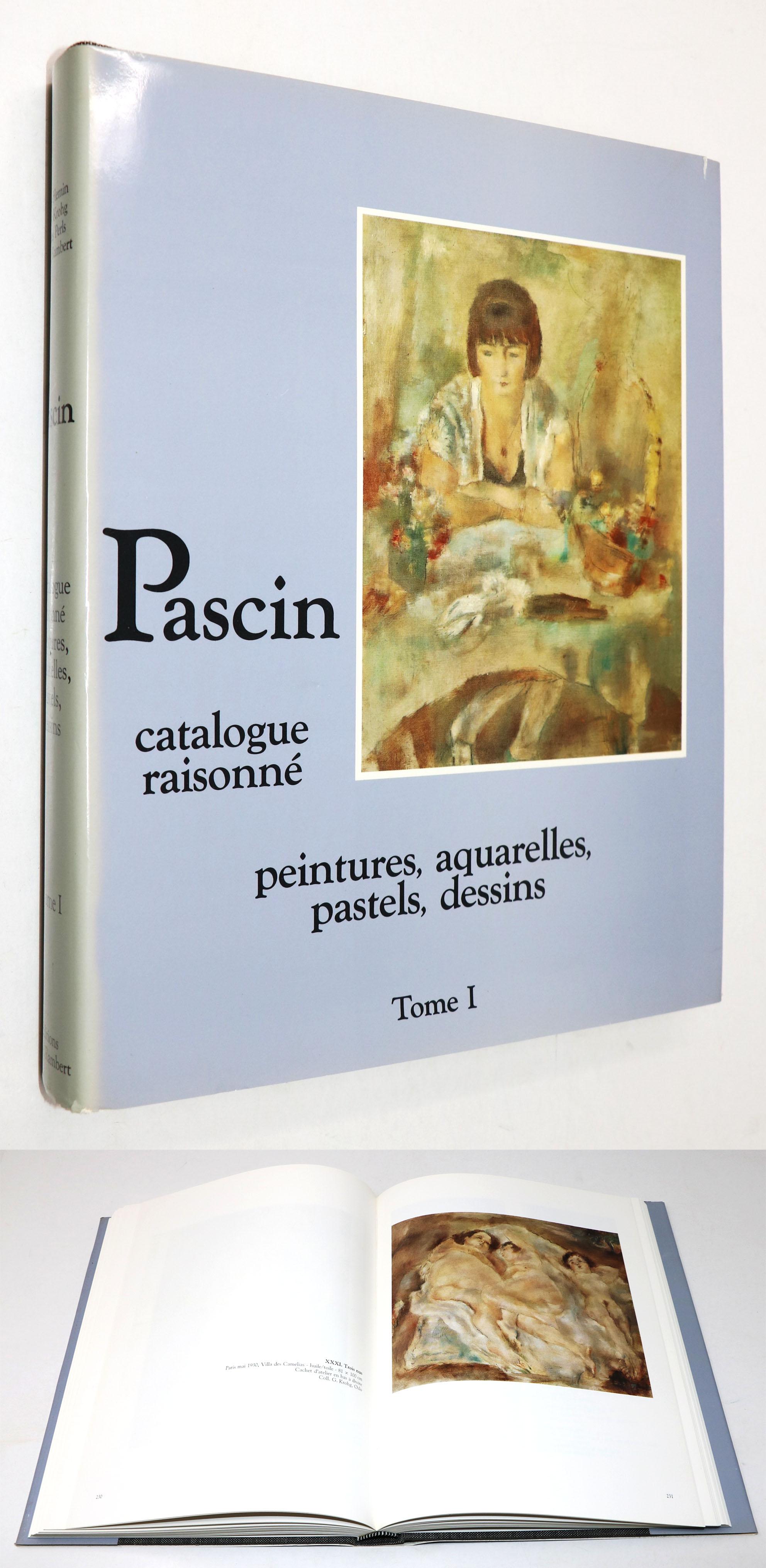 Pascin : catalogue raisonné / peintures / aquarelles / pastels / dessins Tome 1 パスキン カタログレゾネ 第1巻